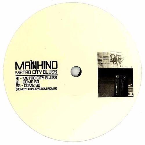 Mankind - Come Go (Honey Soundsystem Remix)