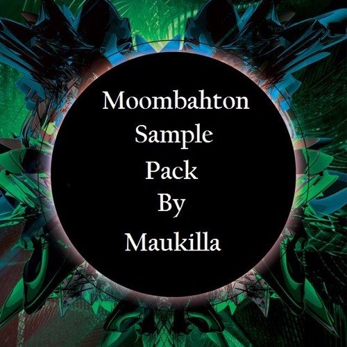 Moombahton sample Pack By Maukilla *Buy = Free download* by
