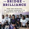 The Bridge to Brilliance by Nadia Lopez, Rebecca Paley, read by Adenrele Ojo, Nadia Lopez