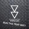 #RUNTHATRAPMIX | Vshegas | Trap Mix