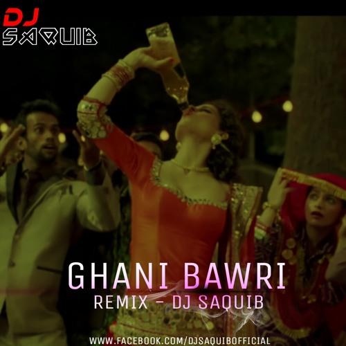 Ghani Barwi (Remix) - DJ Saquib