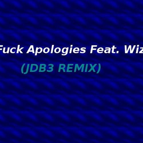 JoJo -  Fuck Apologies Feat. Wiz Khalifa (JDB3 Remix)