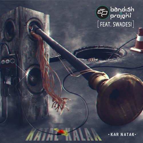 Bandish Projekt - Kar Natak feat Mc Mawali & Mc Tod fod