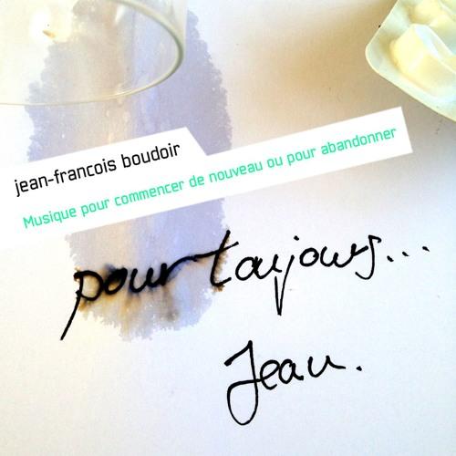 Jean-François Boudoir - Musique pour abandonner