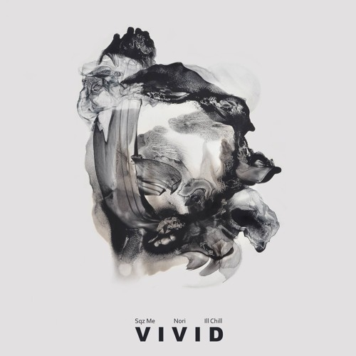 Sqz Me, Nori & Ill Chill - Vivid EP (Preview)
