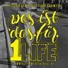 Was ist das für 1 Life - Heitech feat. Belle & Carmeta