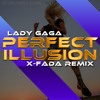 Lady Gaga - Perfect Illusion (X-Fada Remix) mp3