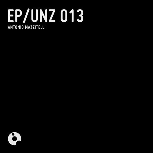 UNZ013 : Antonio Mazzitelli - UNZ 013 (Original Mix)