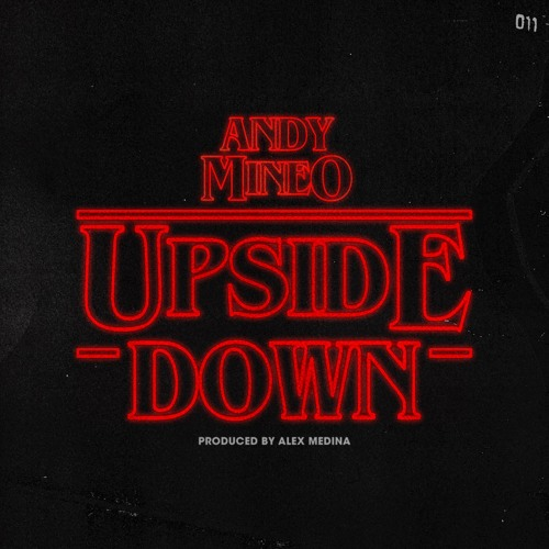 The Upside Down (Produced By @MrMedina)
