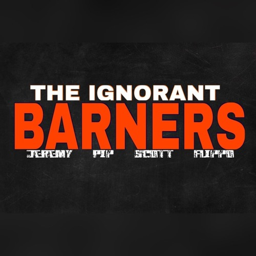 The Ignorant Barners:  Week 1