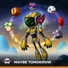 Waeys - Maybe Tomorrow (feat. Maxine Van Breukelen)