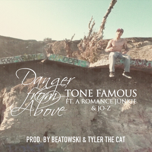 Danger From Above (ft  A Romance Junkie, Jo-z) by Tone Famous | Free