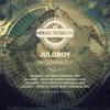 Juloboy - I'm Gonna Fly (Original Mix)