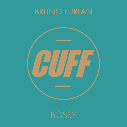 Bruno Furlan - Bossy (Original Mix)