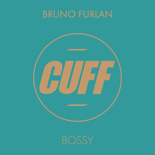 Bruno Furlan - Bossy (Original Mix)