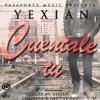 Yexian - Cuentale Tu