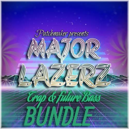 Major Lazerz Trap & Future Bass BUNDLE