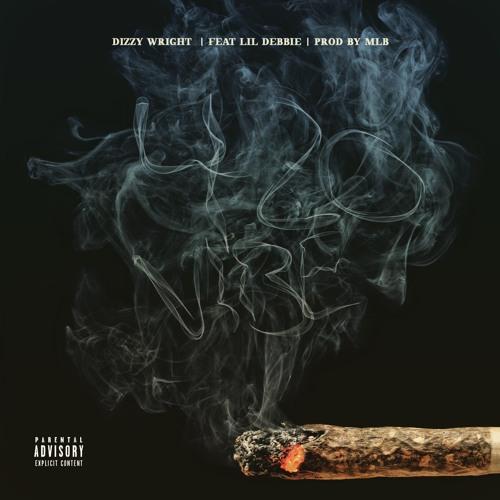 Dizzy Wright Ft. Lil Debbie - 420 Vibe