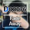 Fade Away - Dood76 (Logic Cover)