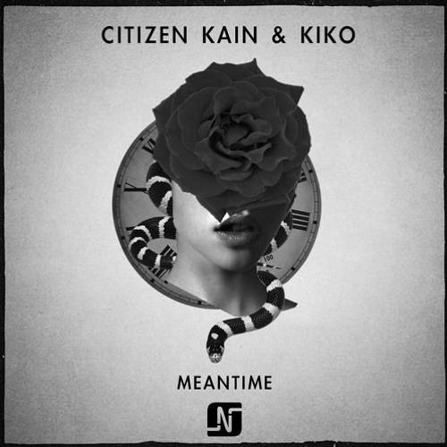 Citizen Kain & Kiko - Meantime (Part 1) (Original Mix) - Noir Music