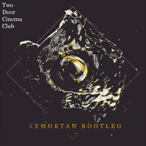 Two Door Cinema Club - What You Know (Kemortan Bootleg)