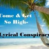 Come And Get So High- Lc