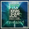 DallasK Vs Jonas Blue - Fast Car Powertrip (LUNIC Mashup)