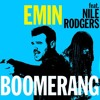 Emin ft. Nile Rogers - Boomerang (Campio Remix)[FREE DOWNLOAD]