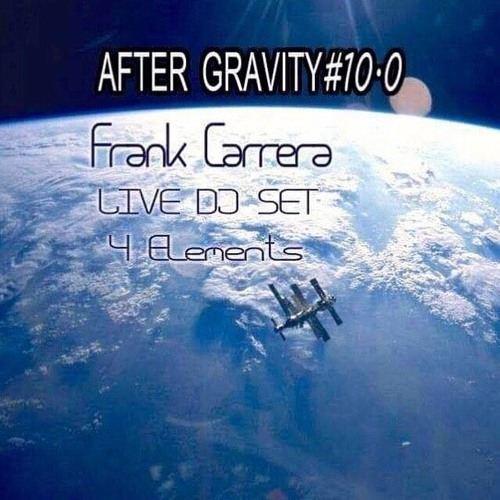 Frank Carrera After Gravity 10.0 Mix 03.07.16 Quatre Elements