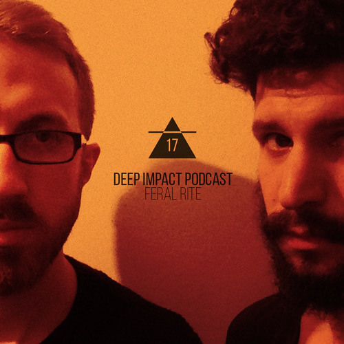 Deep Impact Podcast #17 / Feral Rite