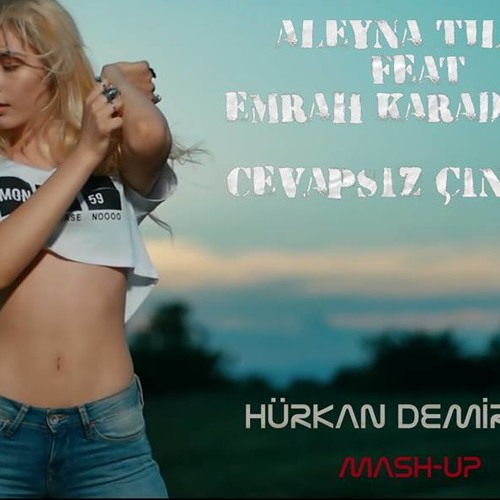 Emrah Karaduman Feat Aleyna Tilki Cevapsız çınlama Remix Hürkan Demirkaya Mashup Download Buy By Hürkan Demirkaya