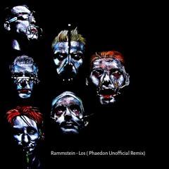 Rammstein - Los (Phaedon Unofficial Remix)