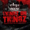 Clue Ft. Reepz - Thingz On Thingz mp3