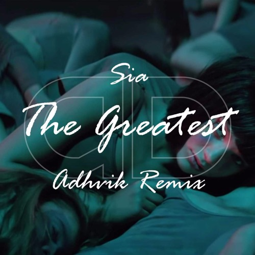 The Greatest - Sia ft. Kendrick lamar(Adhvik remix)