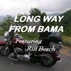 Long Way From 'Bama (Lyrics by Tony - Featuring Riff Beach) Roadhouse version ReMix