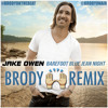 Jake Owen - Barefoot Blue Jean Night (Brody Remix)