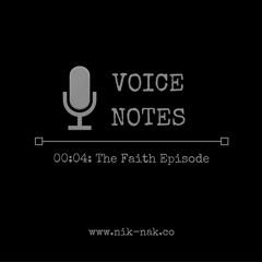 Voice Notes 00:04: The Faith Episode
