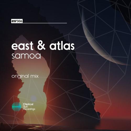 East & Atlas - Samoa ( Original Mix ) OUT NOW