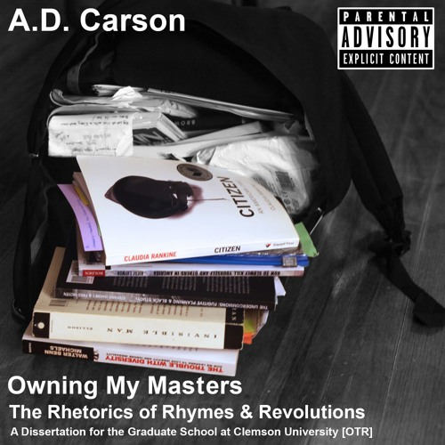 Owning My Masters: The Rhetorics of Rhymes and Revolutions