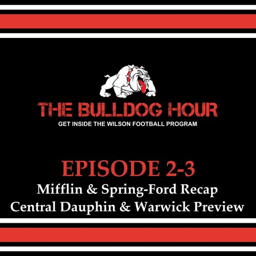 The Bulldog Hour, Episode 2-3: 2016 Weeks 1/2 Recap and Weeks 3/4 Preview
