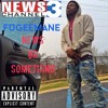 FugeeMane X News Or Sum