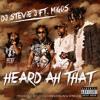 Migos - Heard Ah That (feat. DJ Stevie J)