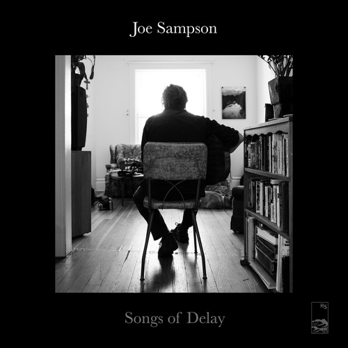 Joe Sampson - Songbird (Feat. Nathaniel Rateliff)