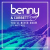 You'll Never Know - Benny Cue & Corbett Ft. Matt Nes (Original Mix) #29 Electro Beatport Charts