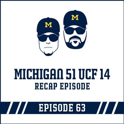 Michigan 51 UCF 14 Game Recap: Episode 63