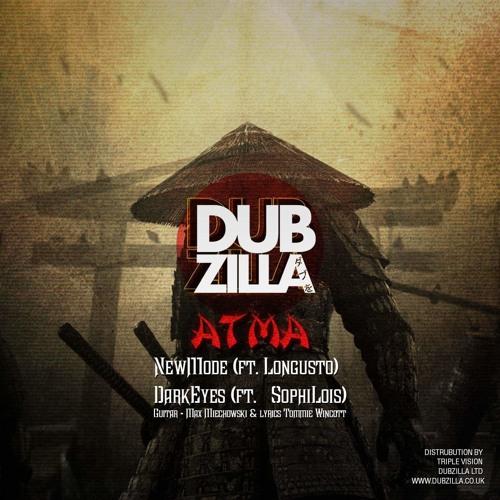 DZ012 - Dubzilla Recordings - ATMA - NewMode(feat Longusto)