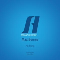 Max Bourne - All Mine (Intro Mix)