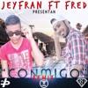 """Jeyfran ✘ Fred - Conmigo """"REMIX""""(Prod. By FF Music)"""