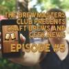Ep. 005 - Beer Hotel, Craft Life Brewery Interview, Osiris mission, Nick Brings Good Beer!