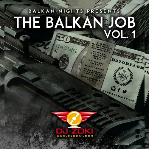 The Balkan Job Vol.1 (mixed by DJ Zoki)